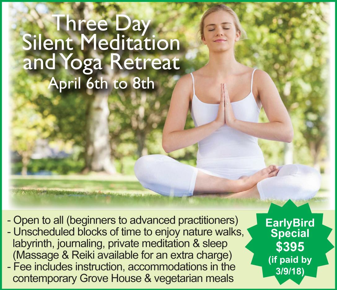THREE DAY SILENT MEDITATION AND YOGA RETREAT APRIL 6-8 ...
